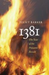 1381: The Year of the Peasants' Revolt - Juliet Barker