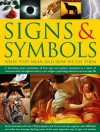 Signs & Symbols: What They Mean and How We Use Them: A Fascinating Visual Examination of How Signs and Symbols Developed as a Means of Communication Throughout History in Art, Religion, Psychology, Literature and Everyday Life. - Raje Airey
