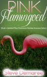 Pink Flamingoed - Steve Demaree