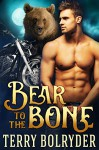 Bear to the Bone: BBW Paranormal Romance (Bear Claw Security Book 1) - Terry Bolryder