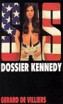 Le Dossier Kennedy - Gérard de Villiers