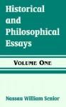 Historical and Philosophical Essays (Volume One) - Nassau William Senior