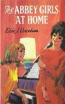 The Abbey Girls at Home - Elsie J. Oxenham