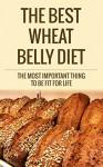 Wheat Belly Diet: Wheat Belly Diet Secrets You Wish You Knew (Wheat Belly, Wheat belly diet, paleo cookbook, gluten free cookbook, gluten free recipes, Cookbooks Food & Wine, paleo) - Matt Robbins, David Fox