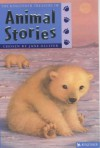 The Kingfisher Treasury of Animal Stories - Jane Olliver, Annabel Spenceley