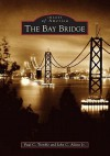 The Bay Bridge - Paul C. Trimble