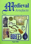 Medieval Artefacts: Catalogue and Price Guide - Nigel Mills