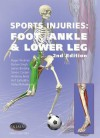 Sports Injuries: Foot, Ankle and Lower Leg - 2nd Edition - Primal Pictures Ltd., Primal Pictures