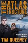 The Atlas Fracture - Tim Queeney