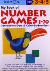 My Book Of Number Games 1-70 (Kumon Workbooks) - Shinobu Akaishi, Eno Sarris