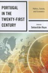 Portugal in the Twenty-First Century: Politics, Society, and Economics - Sebastian Royo, Ana Maria Evans, Robert Fishman, Miguele Glatzer, Marina Costa Lobo, Pedro Magalhães, Octavio Amorim Neto, António Costa Pinto, António Goucha Soares, Michael Baum
