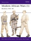 Modern African Wars (1): Rhodesia 1965-80: 001 (Men-at-Arms) - Peter Abbott, Mike Chappell