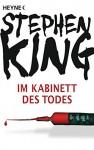 Im Kabinett des Todes: Roman - Stephen King, Wulf Bergner, Joachim Körber, Hedda Pänke, Jochen Schwarzer, Jochen Stremmel