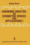 Harmonic Analysis on Symmetric Spaces and Applications I - Audrey Terras