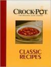 Crock-Pot, the Original Slow Cooker: Classic Recipes - Publications International Ltd.
