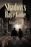 Shadows Have Gone (End of All Things Book 3) - Lissa Bryan