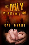The Only One Who Cares: M/M, Military, Navy SEALs, Gay Romance, series - Cat Grant