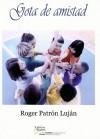 Gota de Amistad - Roger Patron Lujan