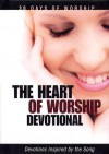 The Heart of Worship Devotional - Honor Books, David C. Cook