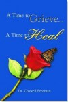 A Time to Grieve . . . a Time to Heal - Criswell Freeman