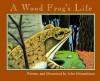 A Wood Frog's Life - John Himmelman