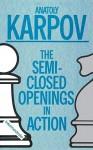 Semi-Closed Openings in Action (Intermediate) - Anatoly Karpov