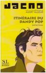Itinéraire du dandy pop : Entretiens - Jacno, Albert Algoud