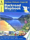 Backroad Mapbooks Cariboo Chilcotin Coast BC: Outdoor Recreation Guide (Backroad Mapbooks) - Russell Mussio, Wesley Mussio