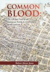 Common Blood: The Life and Times of an Immigrant Family in Charleston, SC. - Robert A. Jones