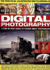The Practical Illustrated Encyclopedia of Digital Photography: A Step-By-Step Guide to Taking Great Photographs - Steve Luck