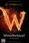 Wunderkind - Die Silbermünze: Band 1 - D'Andrea G. L., Katharina Schmidt, Barbara Neeb