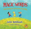 Magic Words: Discovering the Adventure of Reading - Julie Rebboah, Loryn Brantz