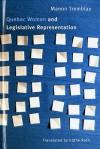 Quebec Women and Legislative Representation - Manon Tremblay, Käthe Roth
