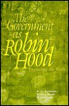 The Government as Robin Hood: Exploring the Myth - Ruggeri, Ruggeri, Van Wart, 0 Howard, Victor Howard