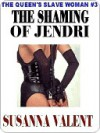The Shaming of Jendri [The Queen's Slavewoman #3] - Susanna Valent