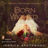 Born Wicked: The Cahill Witch Chronicles, Book One - Jessica Spotswood, Nicole Sudhaus, Listening Library