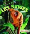 Les Singes - Molly Aloian, Bobbie Kalman