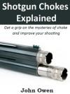 Shotgun Chokes Explained - John Owen