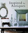 Inspired By Antiques: Confidently Combining The Old And The New - Caroline Clifton-Mogg