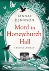 Mord in Honeychurch Hall - Hannah Dennison, Corinna Wieja