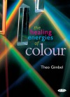 The Healing Energies of Color - Theo Gimbel
