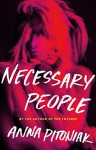 Necessary People - Anna Pitoniak