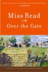 Over the Gate - Miss Read, J. S. Goodall