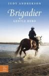 Brigadier: Gentle Hero - Judy Andrekson
