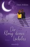 Der Klang deines Lächelns: Roman - Dani Atkins, Sonja Rebernik-Heidegger