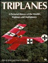 Triplanes: A Pictorial History of the World's Triplanes and Multiplanes - Ernie McDowell, Ernest R. McDowell, Ernie McDowell