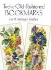 Twelve Old-Fashioned Bookmarks - Carol Belanger-Grafton