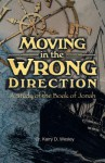 Moving in the Wrong Direction - Karry D. Wesley