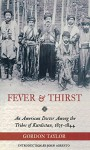 Fever and Thirst: An American Doctor Among the Tribes of Kurdistan, 1835-1844 - Gordon Taylor