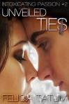 Unveiled Ties - Felicia Tatum